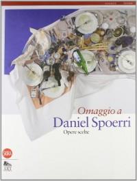 Omaggio a Daniel Spoerri. Opere scelte
