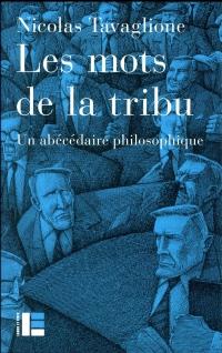 Les mots de la tribu: Abécédaire philosophique
