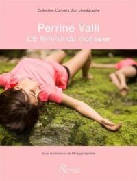 Perrine Valli - L'e féminin du mot sexe