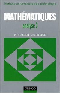 Mathématiques BTS, tome 3 : Analyse 3 - Séries intégrales de Laplace, intégrale de Fourier, transformation en Z
