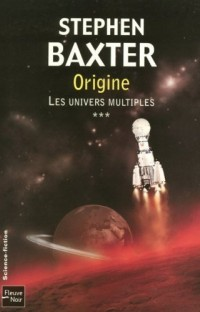 Les Univers multiples, Tome 3 : Origine
