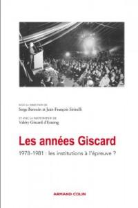 Les années Giscard : 1978-1981 : les institutions à l'épreuve ? (Hors collection)
