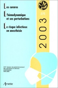 Les curares - L'hémodynamique et ses pertubations - Le risque infectieux en anesthésie