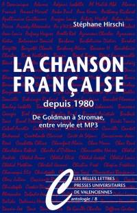 La Chanson française depuis 1980 : De Goldman à Stromae, entre vinyle et MP3