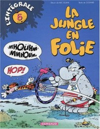 Jungle en folie Intégrale, tome 5