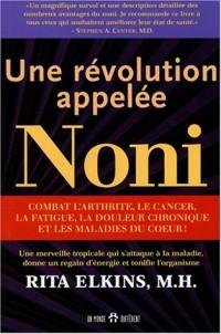 Une révolution appelée noni : Une merveille tropicale qui s'attaque à la maladie, donne un regain d'énergie et tonifie l'organisme