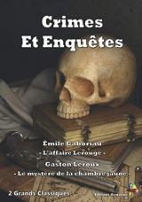 Crimes Et Enquêtes - 2 Grands Classiques: L'affaire Lerouge, Le mystère de la chambre jaune