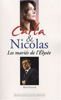 Carla et Nicolas : Les mariés de l'Elysée