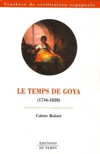 Le temps de Goya (1746-1828)