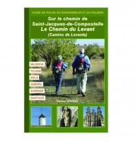 Le Chemin du Levant - Camino de Levante : Valencia, Tolède, Avila, Zamora, Ourense, Santiago