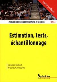 Méthodes statistiques de l'économie et de la gestion : Tome 2 : Estimation, tests, échantillonnage