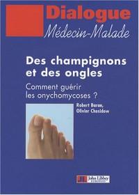 Des champignons et des ongles : Comment guérir les onychomycoses ?