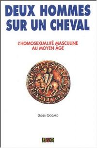 Deux hommes sur un cheval - L'homosexualité masculine au Moyen Âge