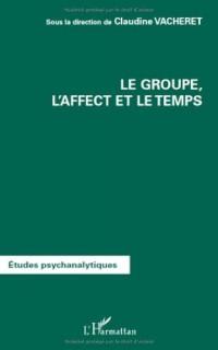 Le groupe, l'affect et le temps