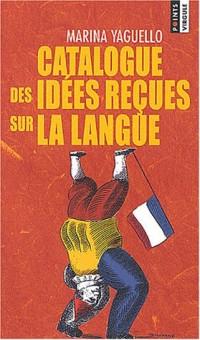 Catalogue des idées recues sur la  langue