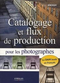 Catalogage et flux de production pour les photographes