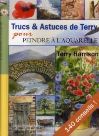 Trucs & Astuces de Terry pour Peindre a l'Aquarelle