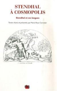 Stendhal à Cosmopolis : Stendhal et ses langues