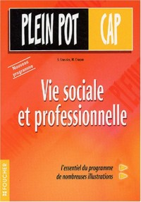 Plein Pot Bac, numéro 41 : Vie sociale et professionnelle, CAP