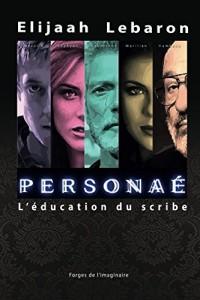 PERSONAÉ: L'éducation du scribe