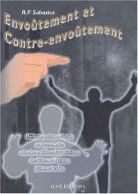 Envoûtement et contre-envoûtement : Méthode pratique d'action et de protection selon les traditions kabbalistiques des Sciences magiques juive et arabe