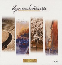 Lyon enchanteresse : Emotions à coeur de ville