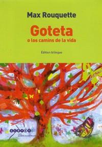 Goteta o los camins de la vida : Edition bilingue français-occitan (1CD audio)