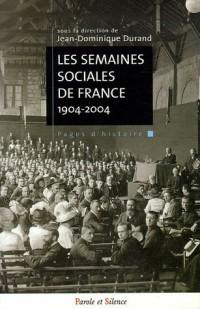 Les semaines sociales de France : Cent ans d'engagement social des Catholiques français 1904-2004
