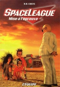 SpaceLeague, Tome 5 : Mise à l'épreuve