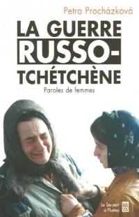 La guerre russo-tchétchène : Paroles de femmes