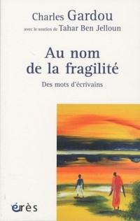 Au nom de la fragilité : Des mots d'écrivains