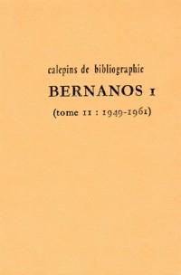 Calepins de bibliographie numéro 4. Tome 2, Georges Bernanos volume 1, 1949-1961