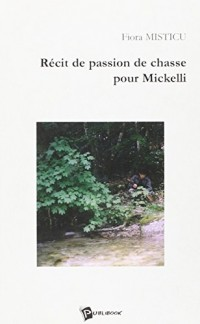 Récit de passion de chasse pour Mickelli