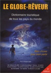 Le Globe-rêveur : Dictionnaire touristique de tous les pays du monde