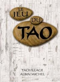 Le Jeu du Tao Coffret en 2 volumes : Le Livre du Jeu du Tao ; Tao le jeu