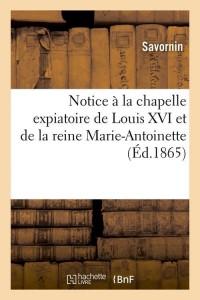 Notice a la Chapelle Expiatoire  ed 1865