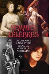 Femmes célèbres - de l'origine à nos jours dans la Nouvelle-Aquitaine