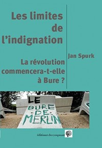 Les limites de l'indignation ou la révolution commence-t-elle à Bure ?