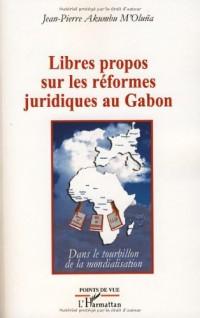 Libres propos sur les réformes juridiques au Gabon : Dans le tourbillon de la mondialisation