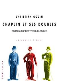 Chaplin et ses doubles : Essai sur l'identité burlesque