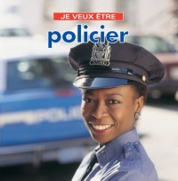 Je Veux Etre Policier
