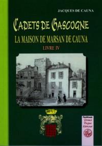 Cadets de Gascogne : la maison de Marsan de Cauna (livre 4)