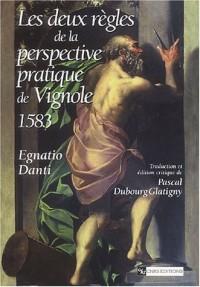 Les Deux règles de la perspective pratique de Vignole (1583) : Traduction et édition critique