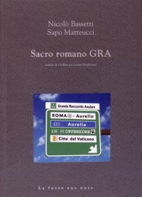 Sacro romano GRA : Etres, lieux, paysages du Grande Raccordo Anulare