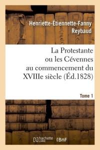 La Protestante Ou les Cévennes  T 1  ed 1828
