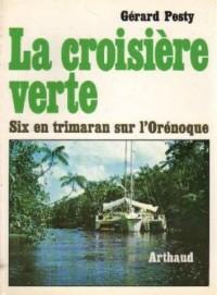 La croisière verte : six en trimaran sur l'Orénoque