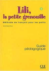 Lili, la petite grenouille. Tome 1, Guide pédagogique