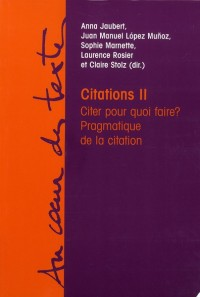 Citations II. Citer pour Quoi Faire? Pragmatique de la Citation