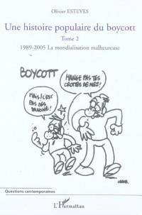 Histoire Populaire (T2) du Boycott 1989-2005 la Mondialisa