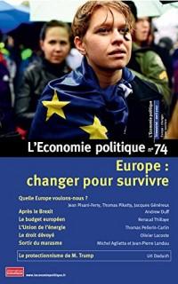L'Economie politique - numéro 74 Europe : changer pour survivre